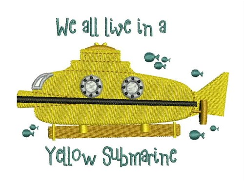 We All Live In A Yellow Submarine Beatles Song Embroidery Designs