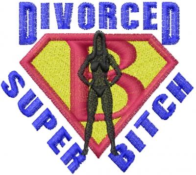 Divorced Super Bitch Embroidery Designs Machine Embroidery