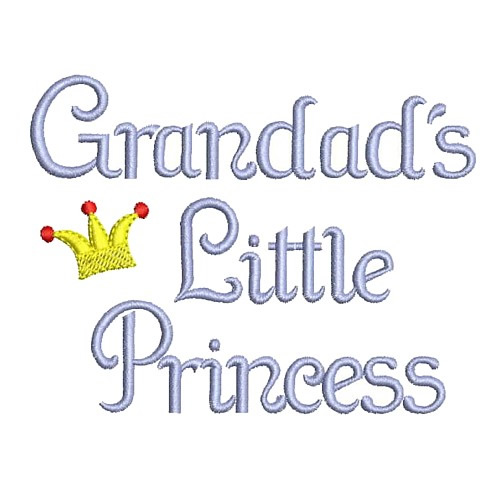 Grandads Little Princess Embroidery Designs Machine Embroidery