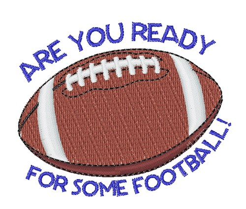 Ready For Football Embroidery Designs Machine Embroidery Designs At