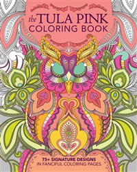 Tula Pink Coloring Book By Tula Pink