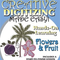 Creative Digitizing Flowers and Fruit